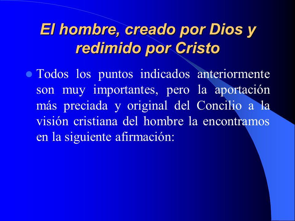 El hombre, creado por Dios y redimido por Cristo