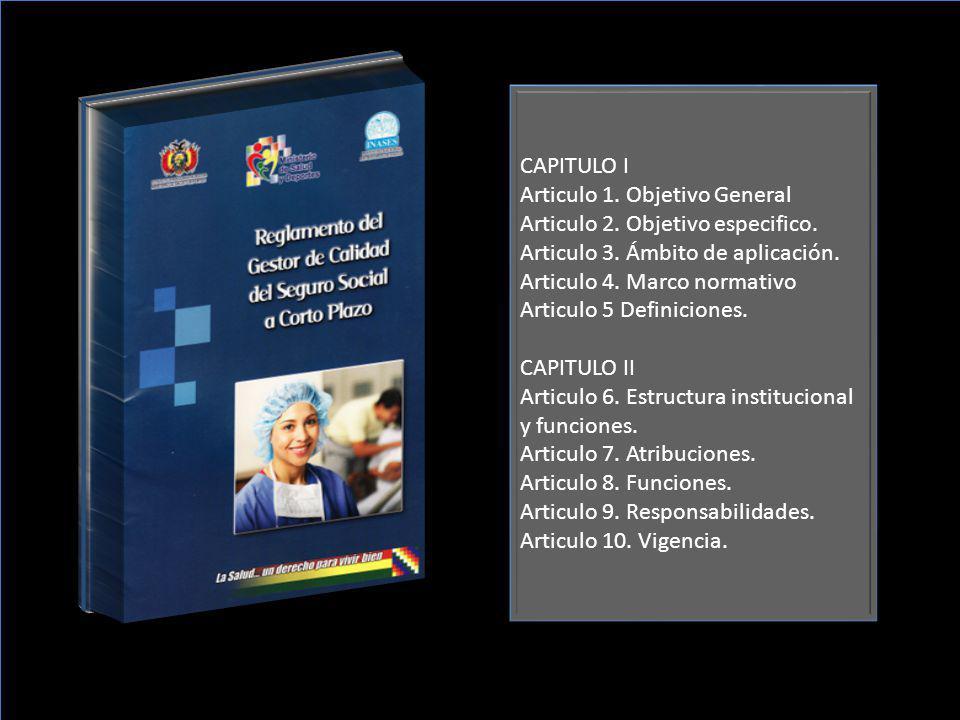 CAPITULO I Articulo 1. Objetivo General. Articulo 2. Objetivo especifico. Articulo 3. Ámbito de aplicación.