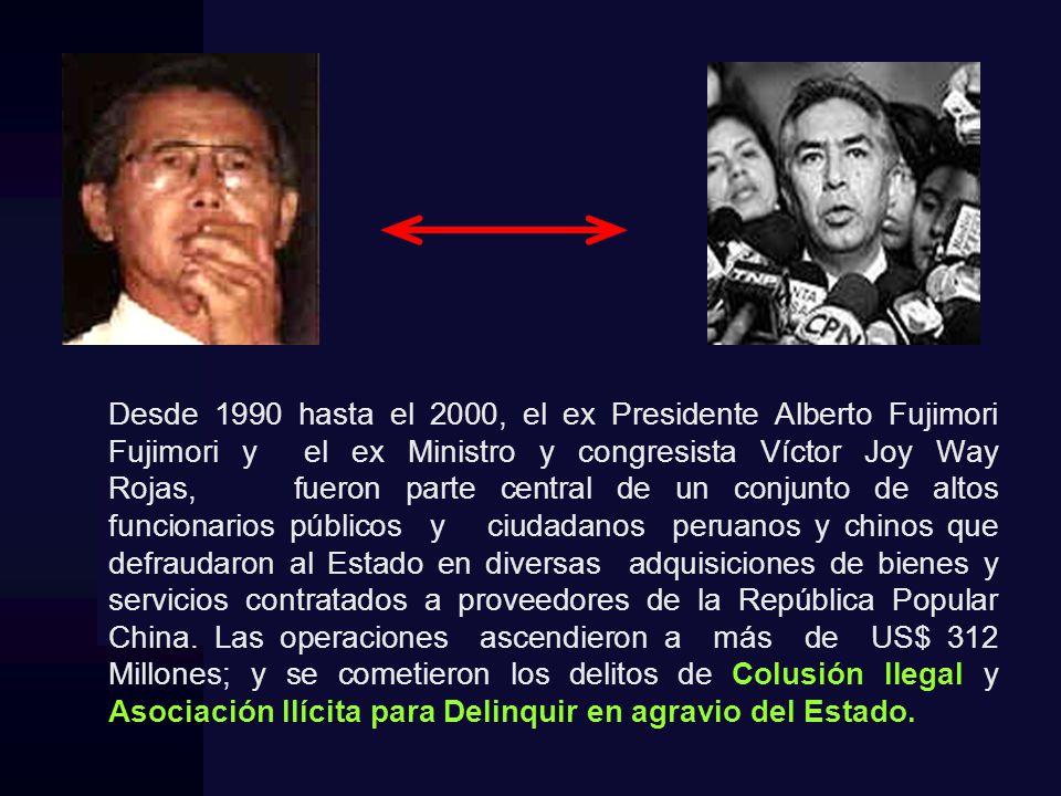 Desde 1990 hasta el 2000, el ex Presidente Alberto Fujimori Fujimori y el ex Ministro y congresista Víctor Joy Way Rojas, fueron parte central de un conjunto de altos funcionarios públicos y ciudadanos peruanos y chinos que defraudaron al Estado en diversas adquisiciones de bienes y servicios contratados a proveedores de la República Popular China.