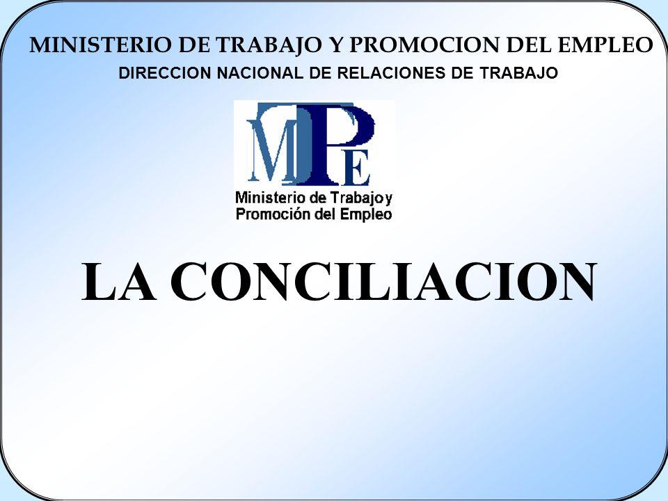 LA CONCILIACION MINISTERIO DE TRABAJO Y PROMOCION DEL EMPLEO