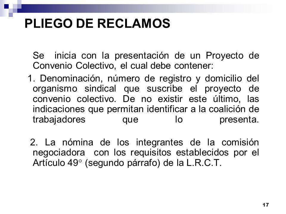 PLIEGO DE RECLAMOS Se inicia con la presentación de un Proyecto de Convenio Colectivo, el cual debe contener: