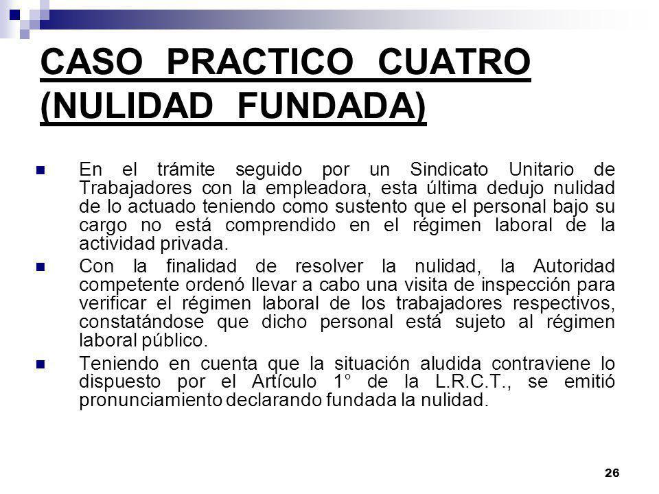 CASO PRACTICO CUATRO (NULIDAD FUNDADA)