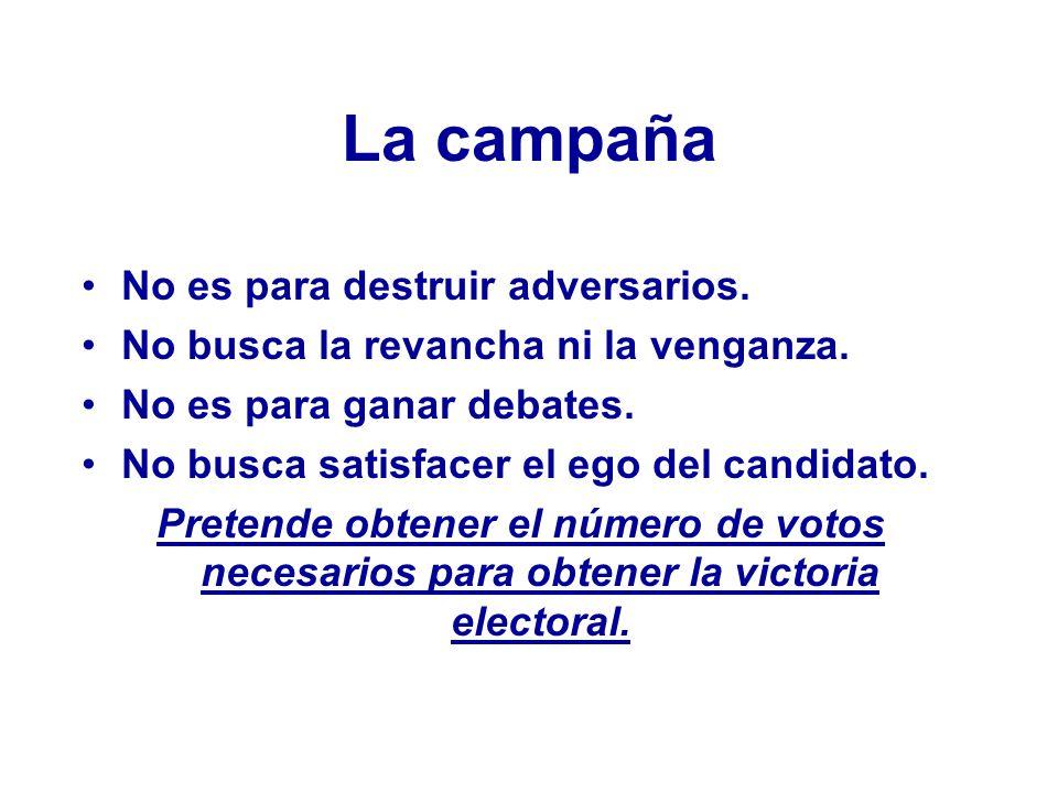 La campaña No es para destruir adversarios.