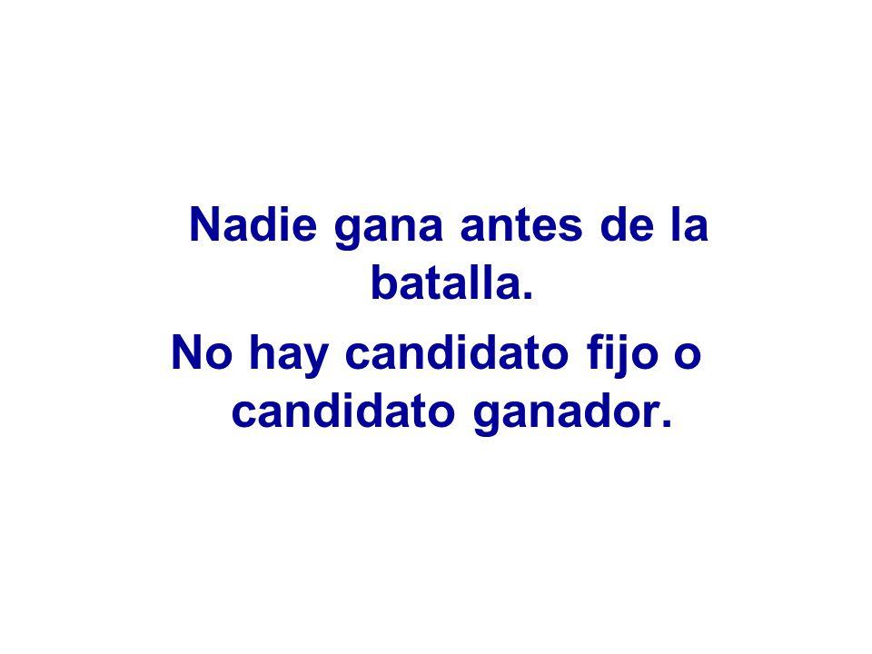 No hay candidato fijo o candidato ganador.