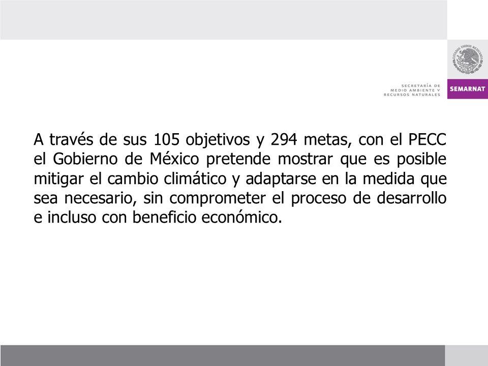 A través de sus 105 objetivos y 294 metas, con el PECC el Gobierno de México pretende mostrar que es posible mitigar el cambio climático y adaptarse en la medida que sea necesario, sin comprometer el proceso de desarrollo e incluso con beneficio económico.