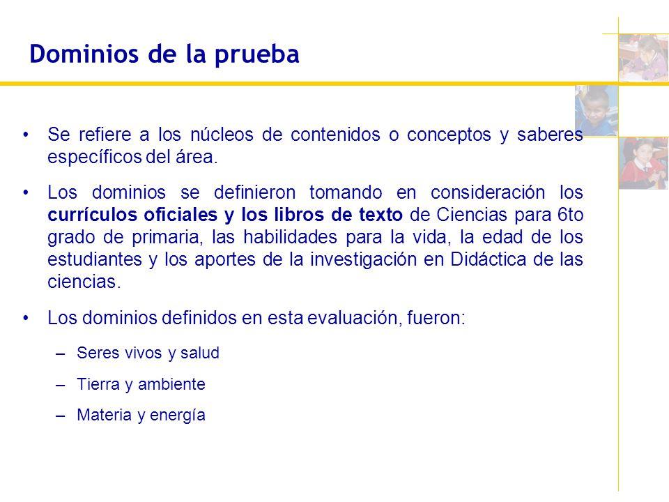Dominios de la prueba Se refiere a los núcleos de contenidos o conceptos y saberes específicos del área.