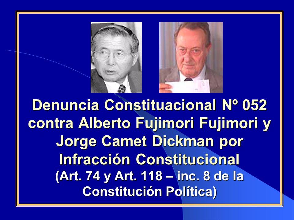 Denuncia Constituacional Nº 052 contra Alberto Fujimori Fujimori y Jorge Camet Dickman por Infracción Constitucional (Art.