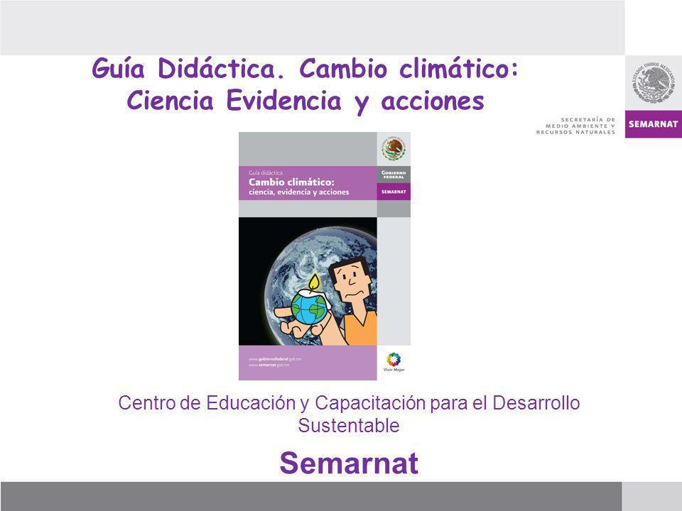 Guía Didáctica. Cambio climático: Ciencia Evidencia y acciones
