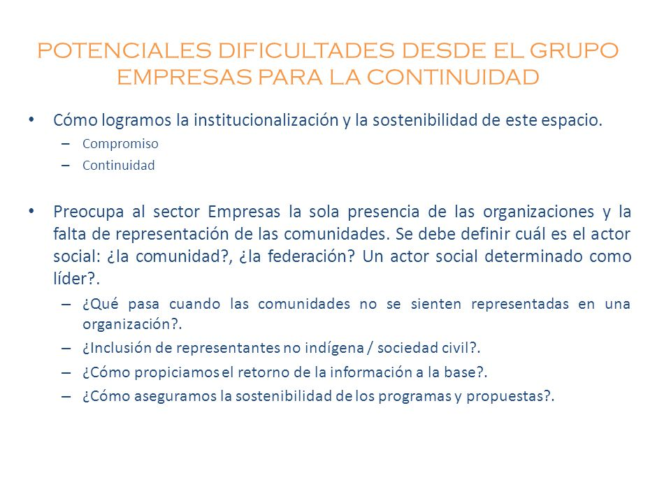 POTENCIALES DIFICULTADES DESDE EL GRUPO EMPRESAS PARA LA CONTINUIDAD