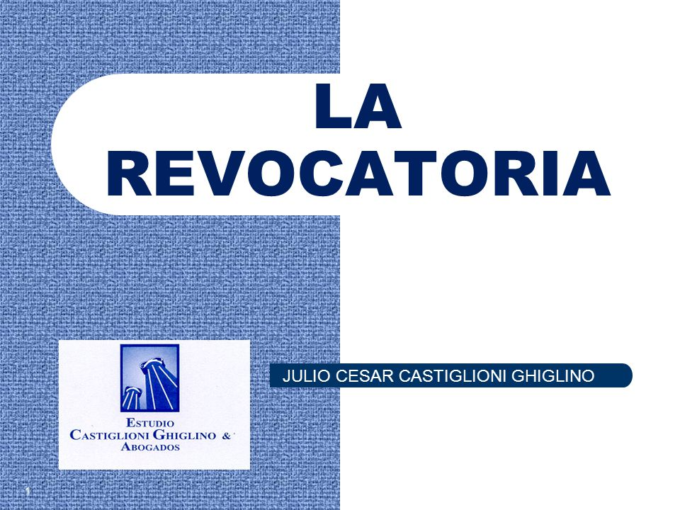 LA REVOCATORIA JULIO CESAR CASTIGLIONI GHIGLINO