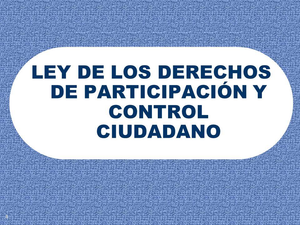 LEY DE LOS DERECHOS DE PARTICIPACIÓN Y CONTROL CIUDADANO