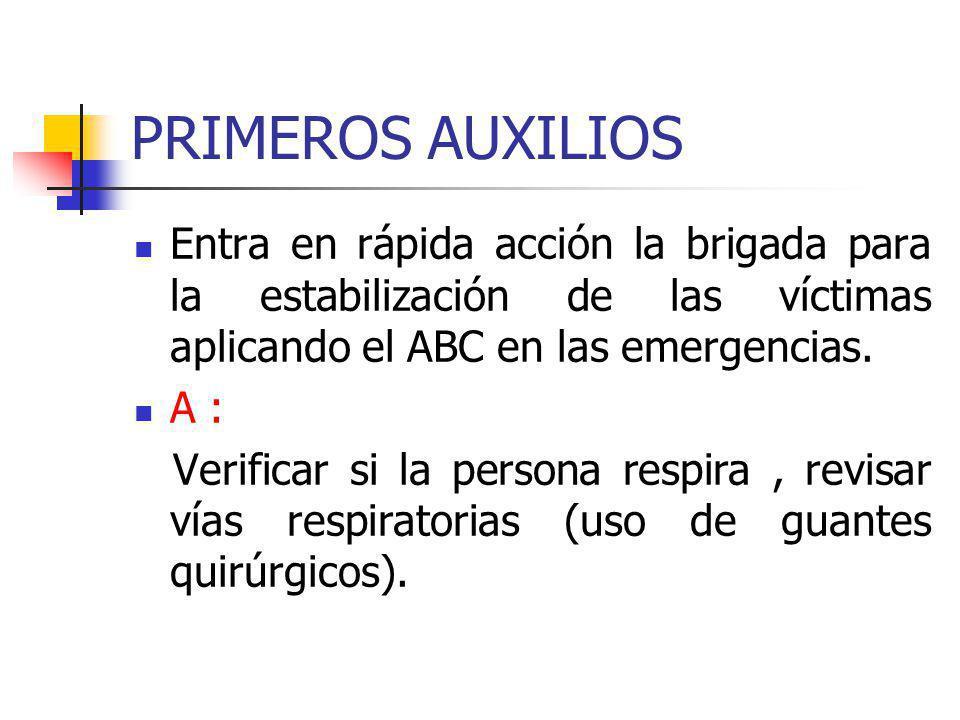 PRIMEROS AUXILIOS Entra en rápida acción la brigada para la estabilización de las víctimas aplicando el ABC en las emergencias.