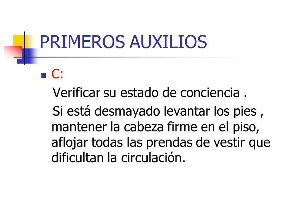 PRIMEROS AUXILIOS C: Verificar su estado de conciencia .