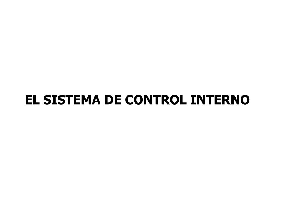 EL SISTEMA DE CONTROL INTERNO