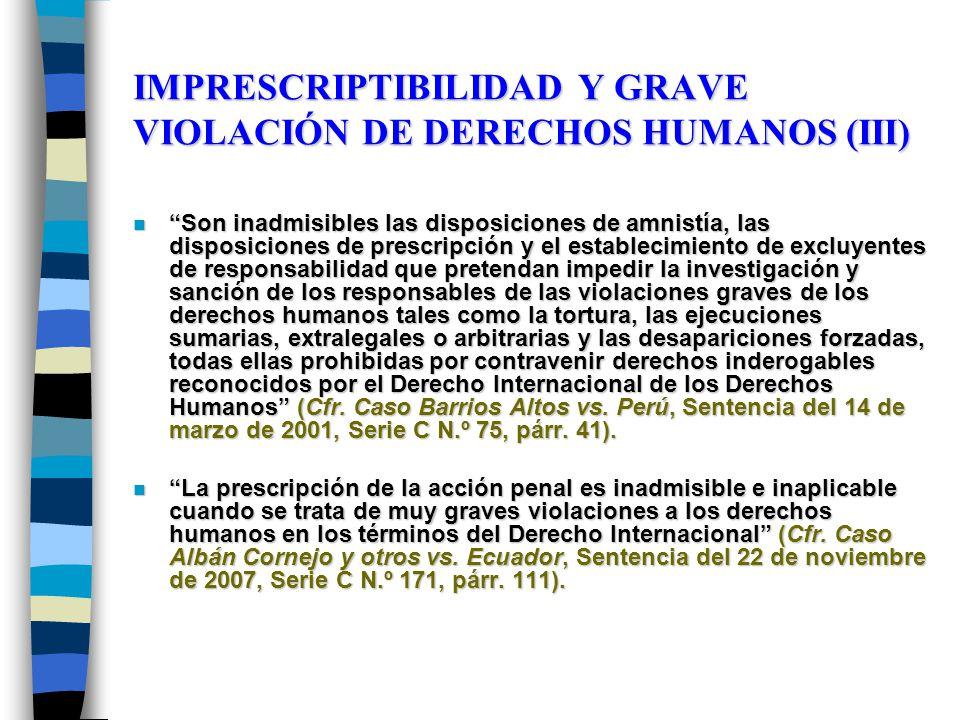 IMPRESCRIPTIBILIDAD Y GRAVE VIOLACIÓN DE DERECHOS HUMANOS (III)