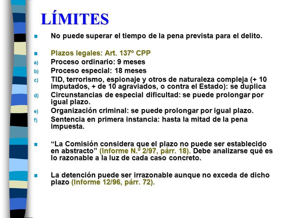 LÍMITES No puede superar el tiempo de la pena prevista para el delito.