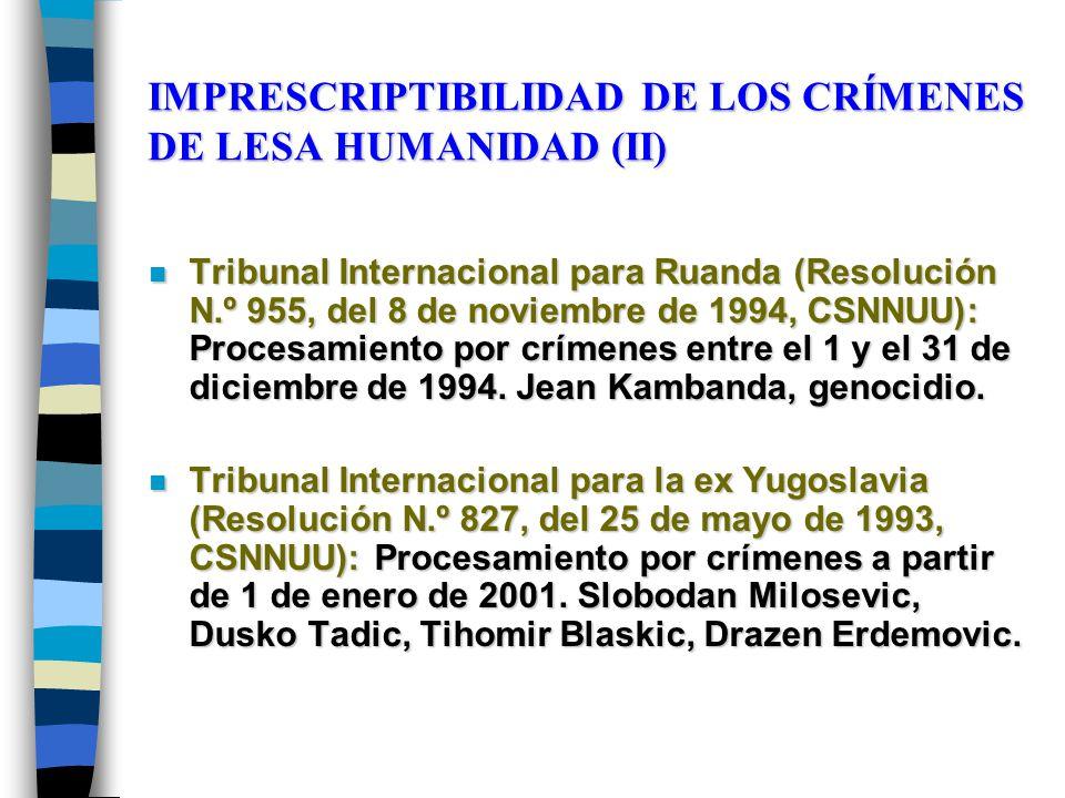 IMPRESCRIPTIBILIDAD DE LOS CRÍMENES DE LESA HUMANIDAD (II)
