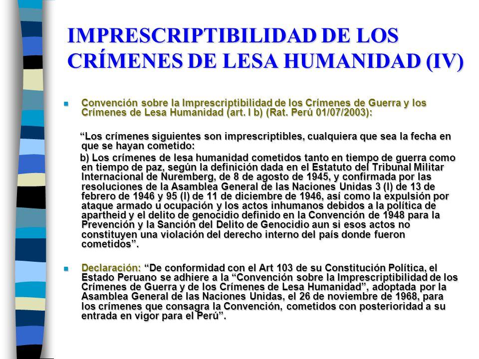 IMPRESCRIPTIBILIDAD DE LOS CRÍMENES DE LESA HUMANIDAD (IV)