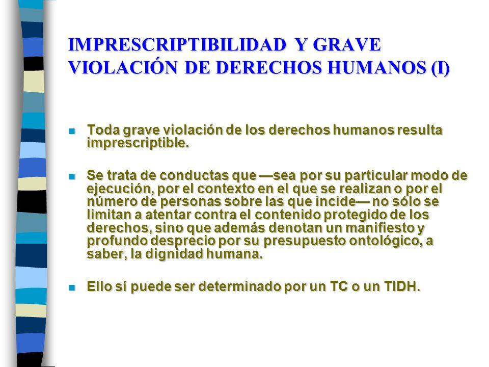 IMPRESCRIPTIBILIDAD Y GRAVE VIOLACIÓN DE DERECHOS HUMANOS (I)