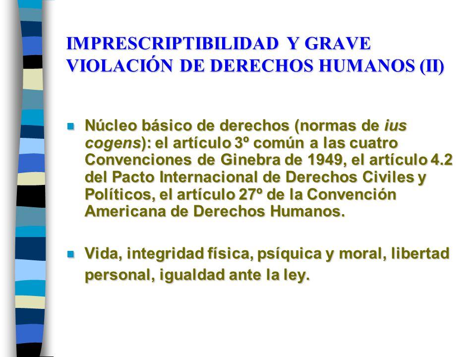 IMPRESCRIPTIBILIDAD Y GRAVE VIOLACIÓN DE DERECHOS HUMANOS (II)