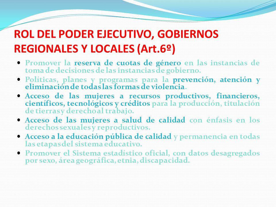 ROL DEL PODER EJECUTIVO, GOBIERNOS REGIONALES Y LOCALES (Art.6º)