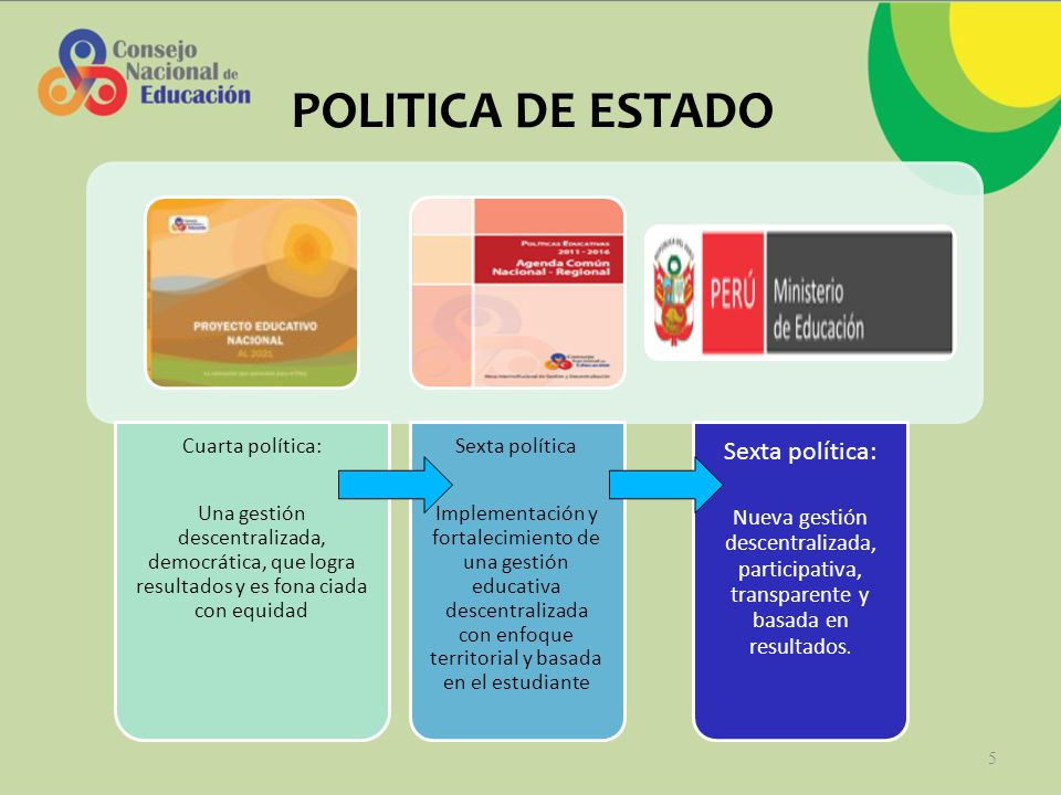 POLITICA DE ESTADO Sexta política:
