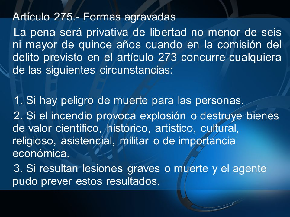 Artículo 275.- Formas agravadas