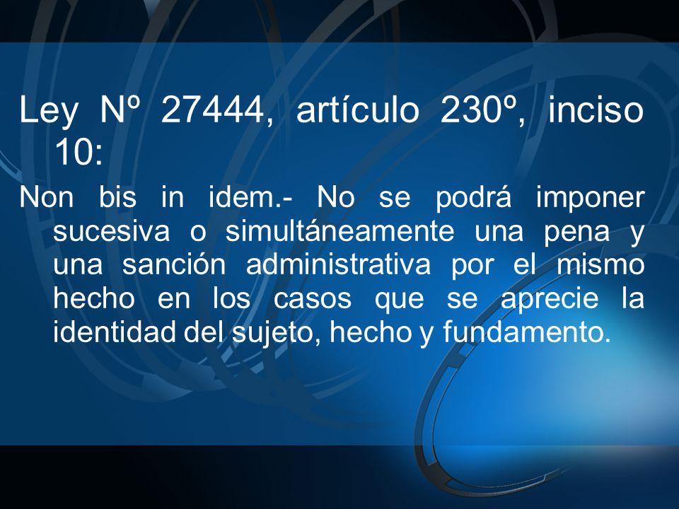 Ley Nº 27444, artículo 230º, inciso 10:
