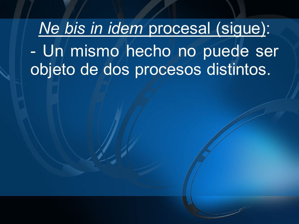 Ne bis in idem procesal (sigue):
