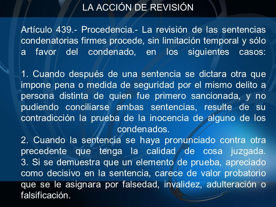 LA ACCIÓN DE REVISIÓN. Artículo 439. - Procedencia
