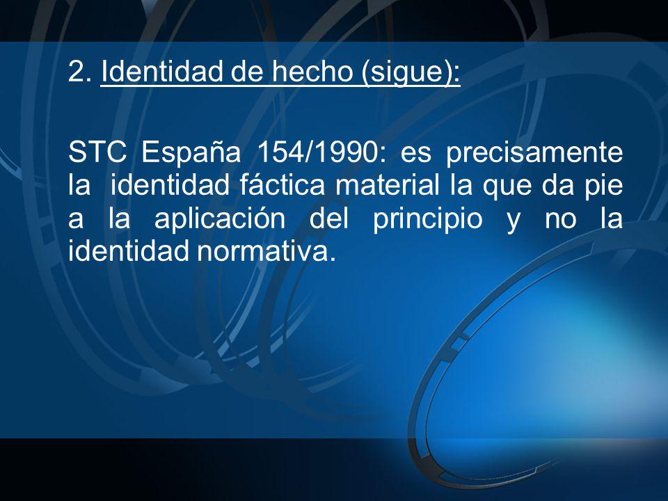 2. Identidad de hecho (sigue):