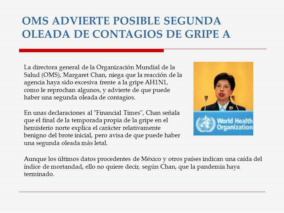 OMS ADVIERTE POSIBLE SEGUNDA OLEADA DE CONTAGIOS DE GRIPE A