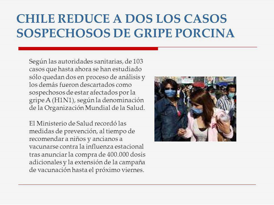 CHILE REDUCE A DOS LOS CASOS SOSPECHOSOS DE GRIPE PORCINA
