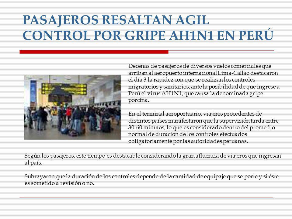 PASAJEROS RESALTAN AGIL CONTROL POR GRIPE AH1N1 EN PERÚ