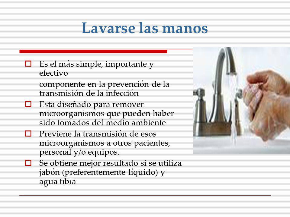 Lavarse las manos Es el más simple, importante y efectivo