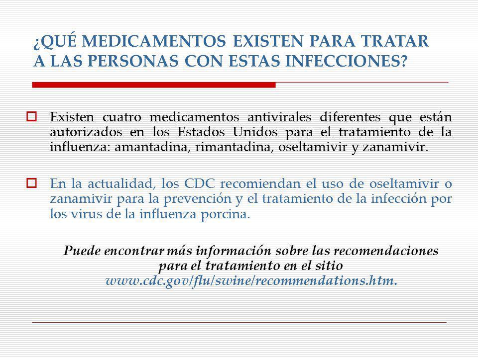 ¿QUÉ MEDICAMENTOS EXISTEN PARA TRATAR A LAS PERSONAS CON ESTAS INFECCIONES
