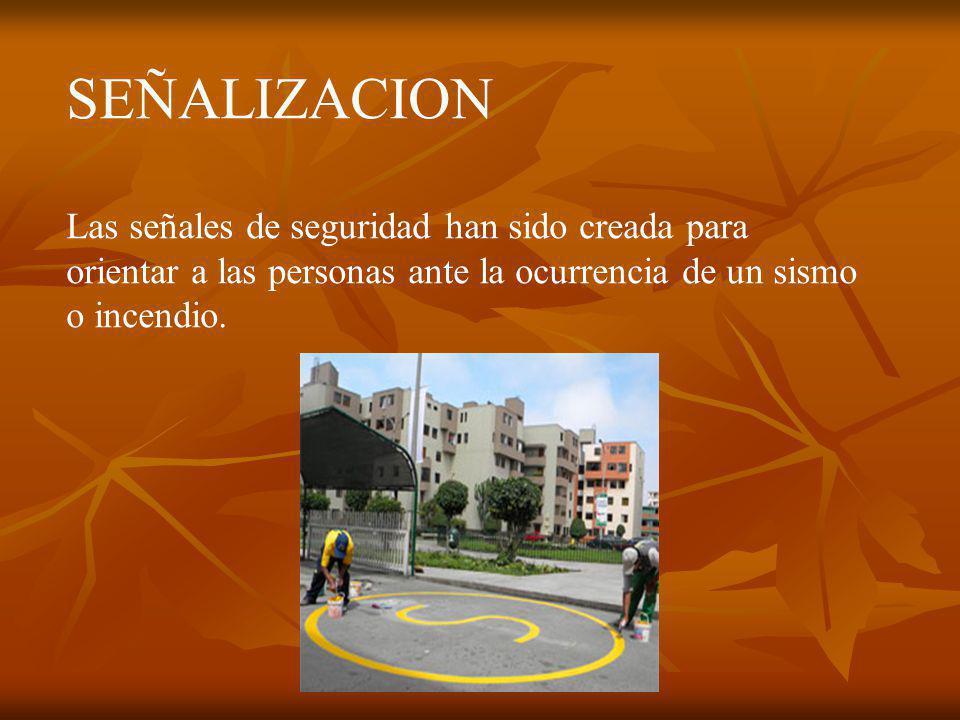 SEÑALIZACION Las señales de seguridad han sido creada para orientar a las personas ante la ocurrencia de un sismo o incendio.