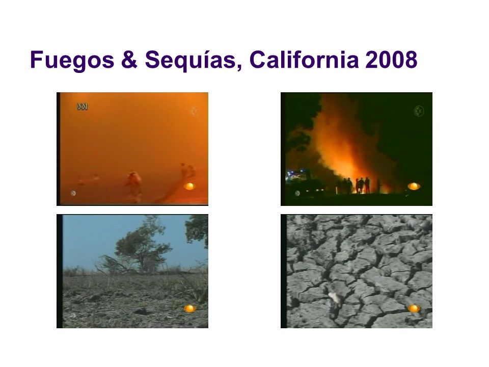 Fuegos & Sequías, California 2008