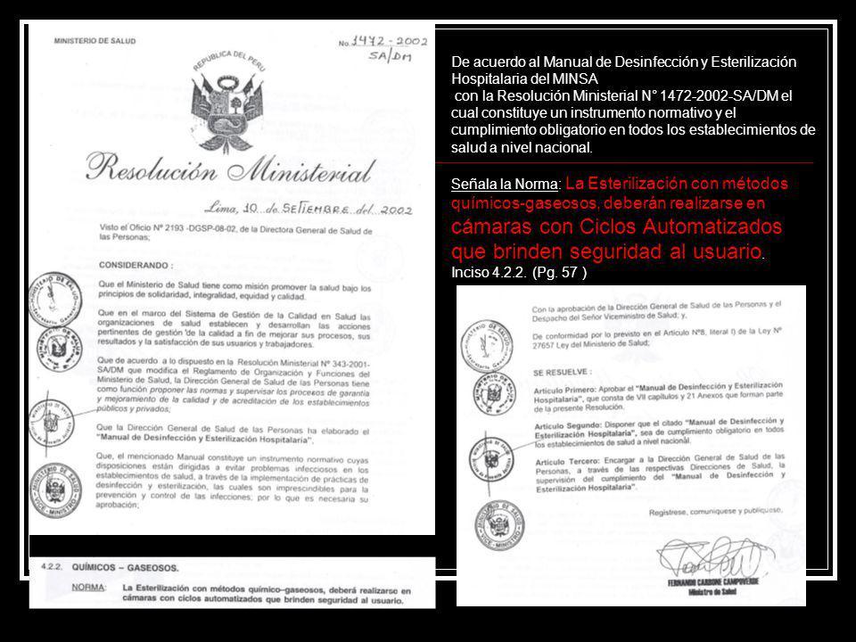 De acuerdo al Manual de Desinfección y Esterilización Hospitalaria del MINSA