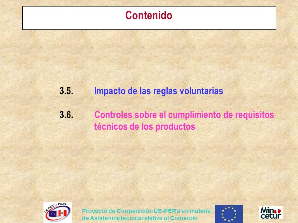 Contenido 3.5. Impacto de las reglas voluntarias 3.6. Controles sobre el cumplimiento de requisitos técnicos de los productos.