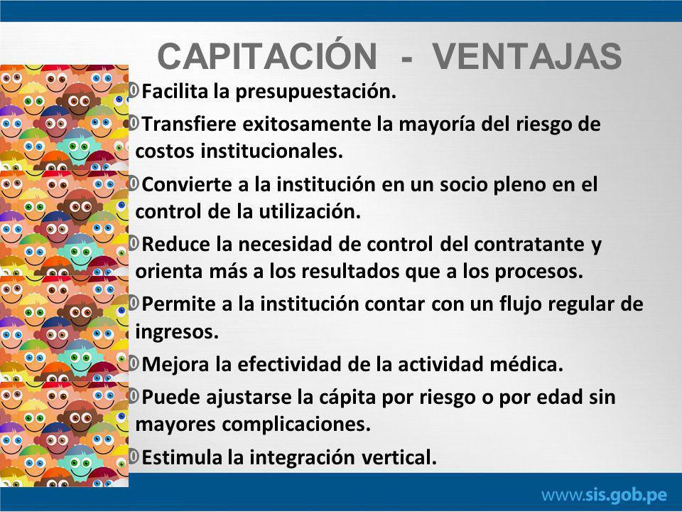 CAPITACIÓN - VENTAJAS Facilita la presupuestación.