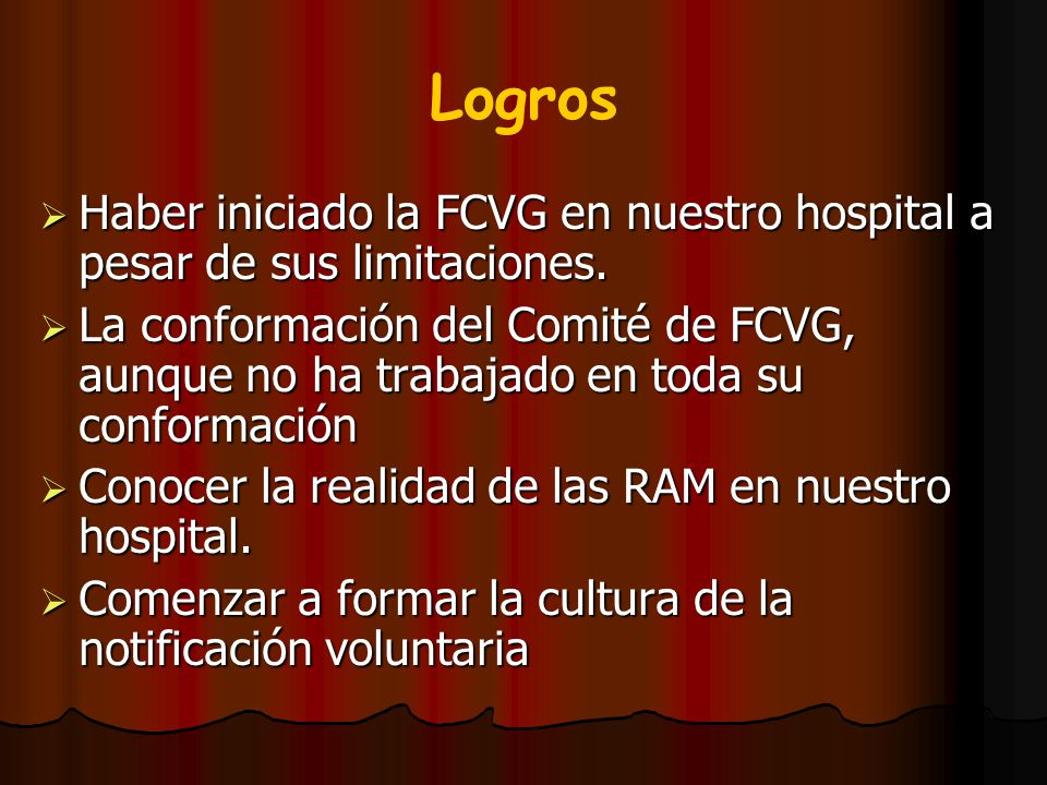 Logros Haber iniciado la FCVG en nuestro hospital a pesar de sus limitaciones.