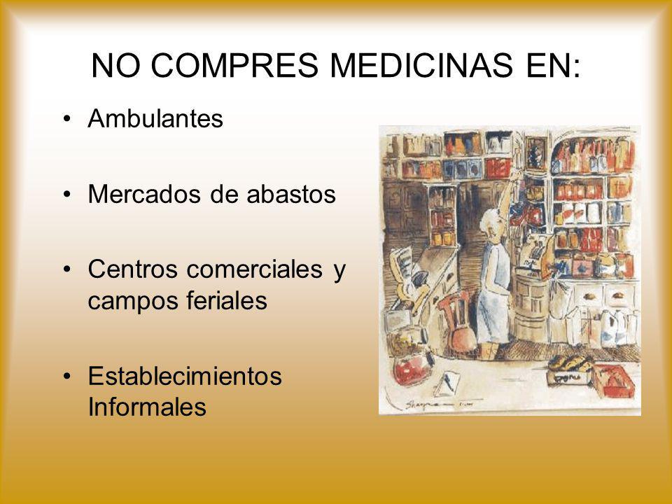 NO COMPRES MEDICINAS EN: