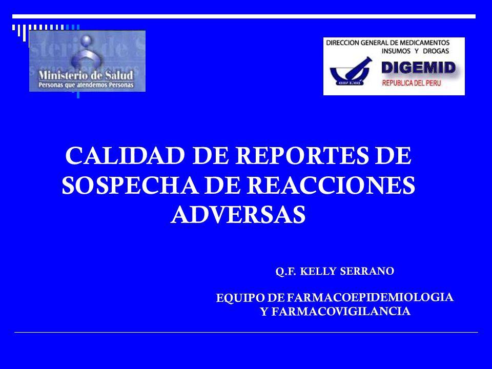 CALIDAD DE REPORTES DE SOSPECHA DE REACCIONES ADVERSAS
