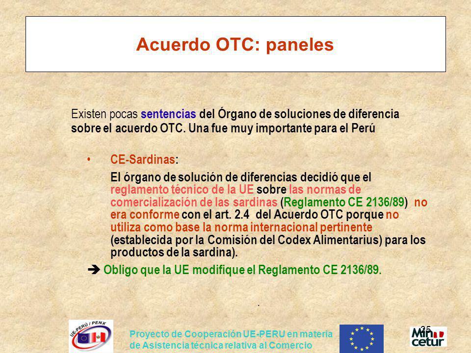 Acuerdo OTC: paneles Existen pocas sentencias del Órgano de soluciones de diferencia sobre el acuerdo OTC. Una fue muy importante para el Perú.