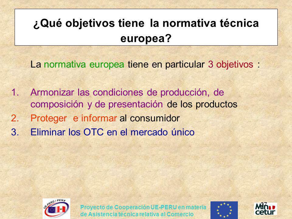 ¿Qué objetivos tiene la normativa técnica europea