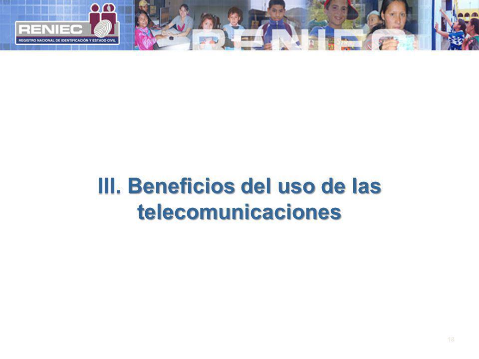 III. Beneficios del uso de las telecomunicaciones