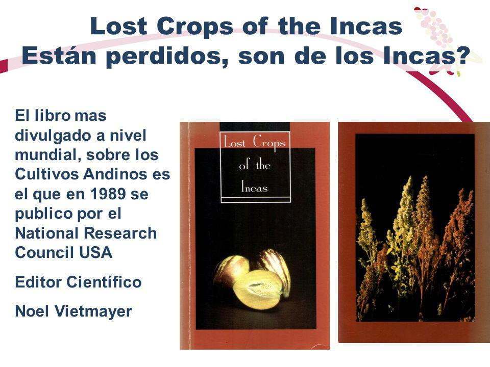 Lost Crops of the Incas Están perdidos, son de los Incas
