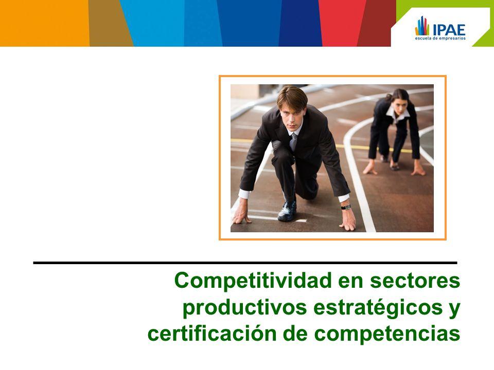 Competitividad en sectores productivos estratégicos y certificación de competencias