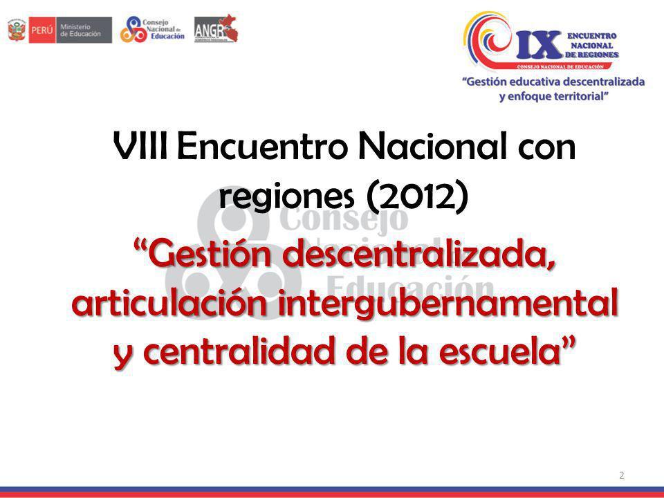 VIII Encuentro Nacional con regiones (2012) Gestión descentralizada, articulación intergubernamental y centralidad de la escuela